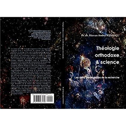 Théologie orthodoxe & science: Les défis théologiques de la recherche (Théologie orthodoxe et science t. 3)