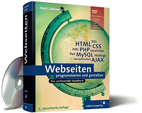 Webseiten programmieren und gestalten: HTML, JavaScript, PHP, MySQL, XML, AJAX, Suchmaschinen-Optimierung, Barrierefreiheit (Galileo Computing) Buch-Cover