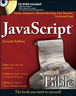 JavaScript Bible von [Goodman, Danny, Morrison, Michael, Novitski, Paul, Rayl, Tia Gustaff]