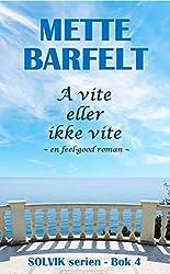 Å vite eller ikke vite (Solvik-serien Book 4) (Norwegian_bokmal Edition)