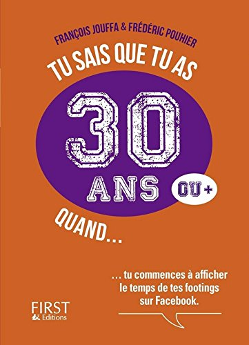 Tu sais que tu as 30 ans quand... par François JOUFFA