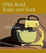 With Bold Knife and Fork by M F K Fisher (2010-04-22)