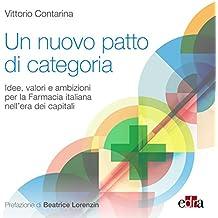 Un nuovo patto di categoria: Idee, valori e ambizioni per la Farmacia italiana nell'era dei capitali