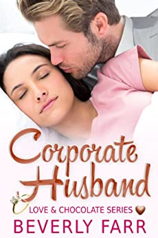 Corporate Husband (Love and Chocolate Series Book 1) (English Edition) von [Farr, Beverly]