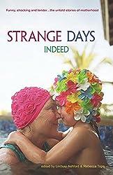 Strange Days Indeed: The Untold Stories of Motherhood by Lindsay Jayne Ashford (Editor), Rebecca Tope (Editor) (8-Mar-2007) Paperback