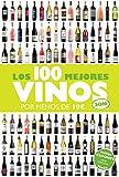 Los 100 mejores vinos por menos de 10 euros, 2016 (Claves para entender)