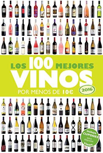 Portada del libro Los 100 mejores vinos por menos de 10 euros, 2016 (Claves para entender)