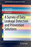[A Survey of Data Leakage Detection and Prevention Solutions] (By: Asaf Shabtai) [published: March, 2012]