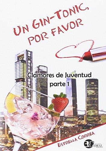 UN GIN-TONIC, POR FAVOR (CLAMORES DE JUVENTUD) por ESTRELLA CORREA