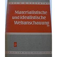 Materialistische und idealistische Weltanschauung.
