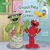 Grouches Are Green (Sesame Street (Random House)) by Naomi Kleinberg (2011-03-08)