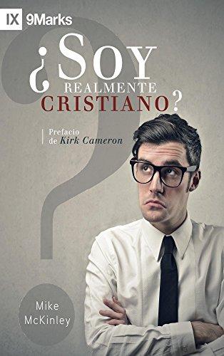 ¿Soy Realmente Cristiano? (Am I Really a Christian?) - 9Marks