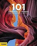 101 Destinos del Mundo Sorprendentes (Guías Singulares)