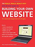 The Really, Really, Really Easy Step-by-step Guide to Building Your Own Website
