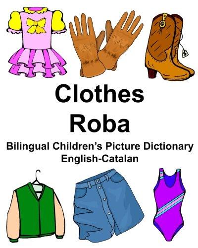 English-Catalan Clothes/Roba Bilingual Children's Picture Dictionary (FreeBilingualBooks.com) por Richard Carlson Jr.