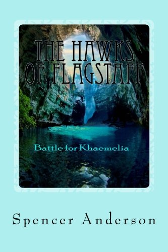 The Hawks of Flagstaff: Battle for Khaemelia