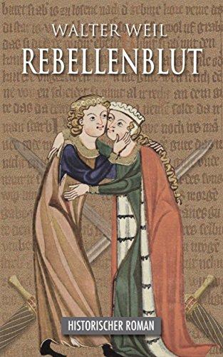 Rebellenblut: Historischer Roman