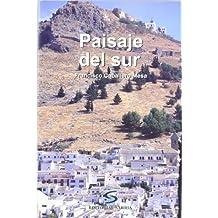 Paisaje del sur: Crónica de un pueblo andaluz durante el tardofranquismo (Narrativa)