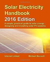 Solar Electricity Handbook: 2016 Edition by Michael Boxwell (2016-04-11)