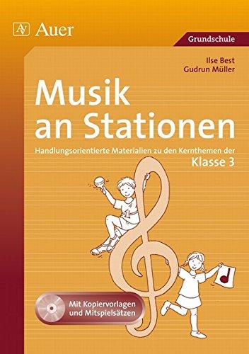 Musik an Stationen 3: Handlungsorientierte Materialien zu den Kernthemen der Klasse 3 (Stationentraining Grundschule Musik)