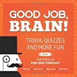 Good Job, Brain!: Trivia, Quizzes and...