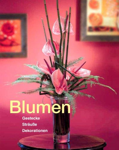 Preisvergleich Produktbild Blumen, Gestecke, Sträuße, Dekorationen