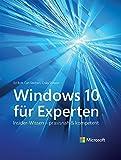 Windows 10 für Experten: Insider-Wissen - praxisnah und kompetent (Microsoft Press)