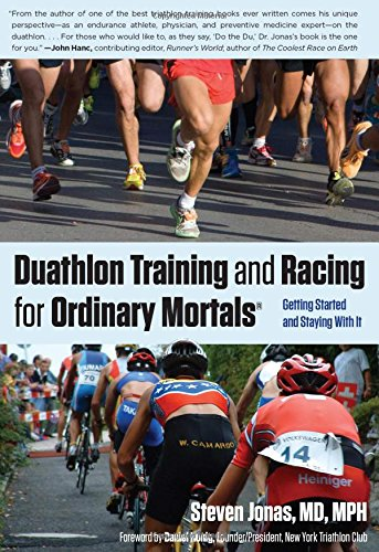 Duathlon Training and Racing for Ordinary Mortals (R): Getting Started And Staying With It por Steven Jonas