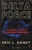 Delta force : L'aventure de l'unite antiterroriste americaine