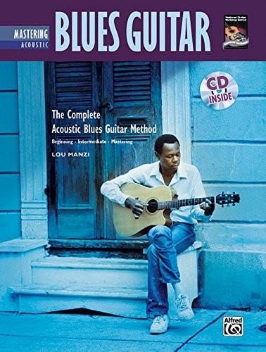 Complete acoustic blues method: mastering acoustic blues guitar +CD