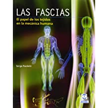 Las Fascias. El Papel De Los Tejidos En La Mecánica Humana (Medicina)