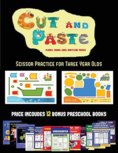 Three Year Olds (Cut and Paste Planes, Trains, Cars, Boats, and Trucks): 20 full-color kindergarten cut and paste activity sheets ... The price of this book includes 12 p ()
