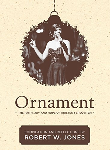 Ornament: The Faith, Joy and Hope of Kristen Fersovitch by Robert W. Jones (2015-07-27)