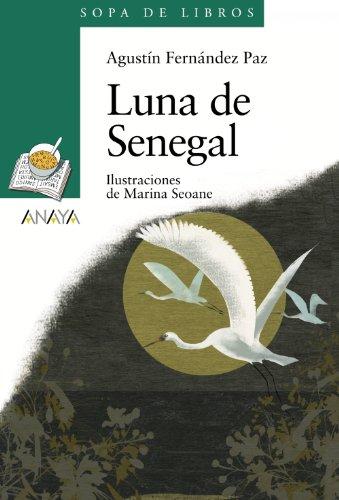 Luna de Senegal (Literatura Infantil (6-11 Años) - Sopa De Libros) por Agustín Fernández Paz