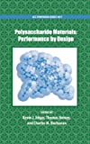 Polysaccharide Materials: Performance by Design (An American Chemical Society Publication)