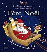 Histoires à raconter pour faire venir le Père Noël