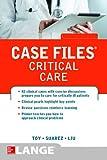 Case Files Critical Care (LANGE Case Files)