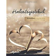 vollgeherzt: Hochzeitsgästebuch: Das Ausfüllbuch für die perfekte Hochzeit und für unvergessliche Erinnerungen