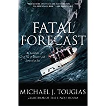 Fatal Forecast: An Incredible True Tale of Disaster and Survival at Sea (English Edition)