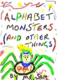 #6: Alphabet Monsters (And Other Things) (Alphabet Books Book 1)