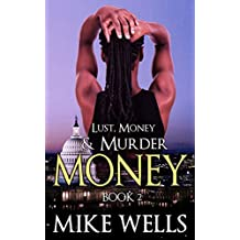 Lust, Money & Murder - Book 2: A Female Secret Service Agent Takes on an International Criminal