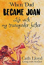 When Dad Became Joan: Life with My Transgender Father