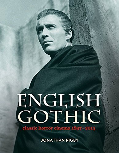 English Gothic: Classic Horror Cinema 1897-2015 by Jonathan Rigby (May 29, 2015) Hardcover