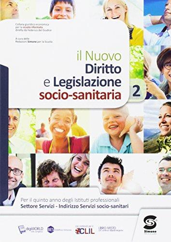 Diritto e legislazione socio-sanitaria. Per il 5° anno degli Ist. professionali. Con e-book. Con espansione online: 2