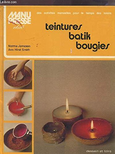 Teintures, batik, bougies par Norma Jameson