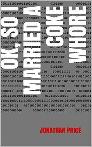 OK, So I Married A Coke Whore (20/20 A Spy Thriller Book 11) (English Edition)