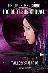 Incident sur Kenval: Space Opera & Aventure (Mallory Sajean 01)