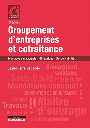 Groupement d'entreprises et cotraitance: Montages contractuels - Obligations - Responsabilités par Jean-Pierre Babando