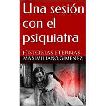 Horror: Una sesión con el psiquiatra: Historias eternas