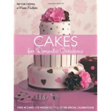 (Cakes for Romantic Occasions: Over 40 Cakes for Weddings and Other Special Celebrations) By May Clee-Cadman (Author) Paperback on (Nov , 2010)
